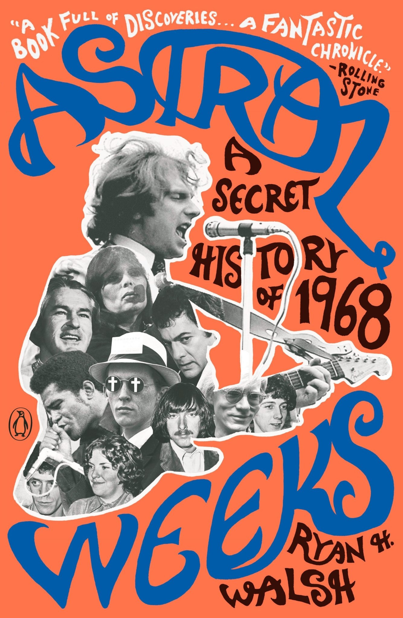 About Music Astral Weeks: A Secret History Of 1968 - Ryan H. Walsh