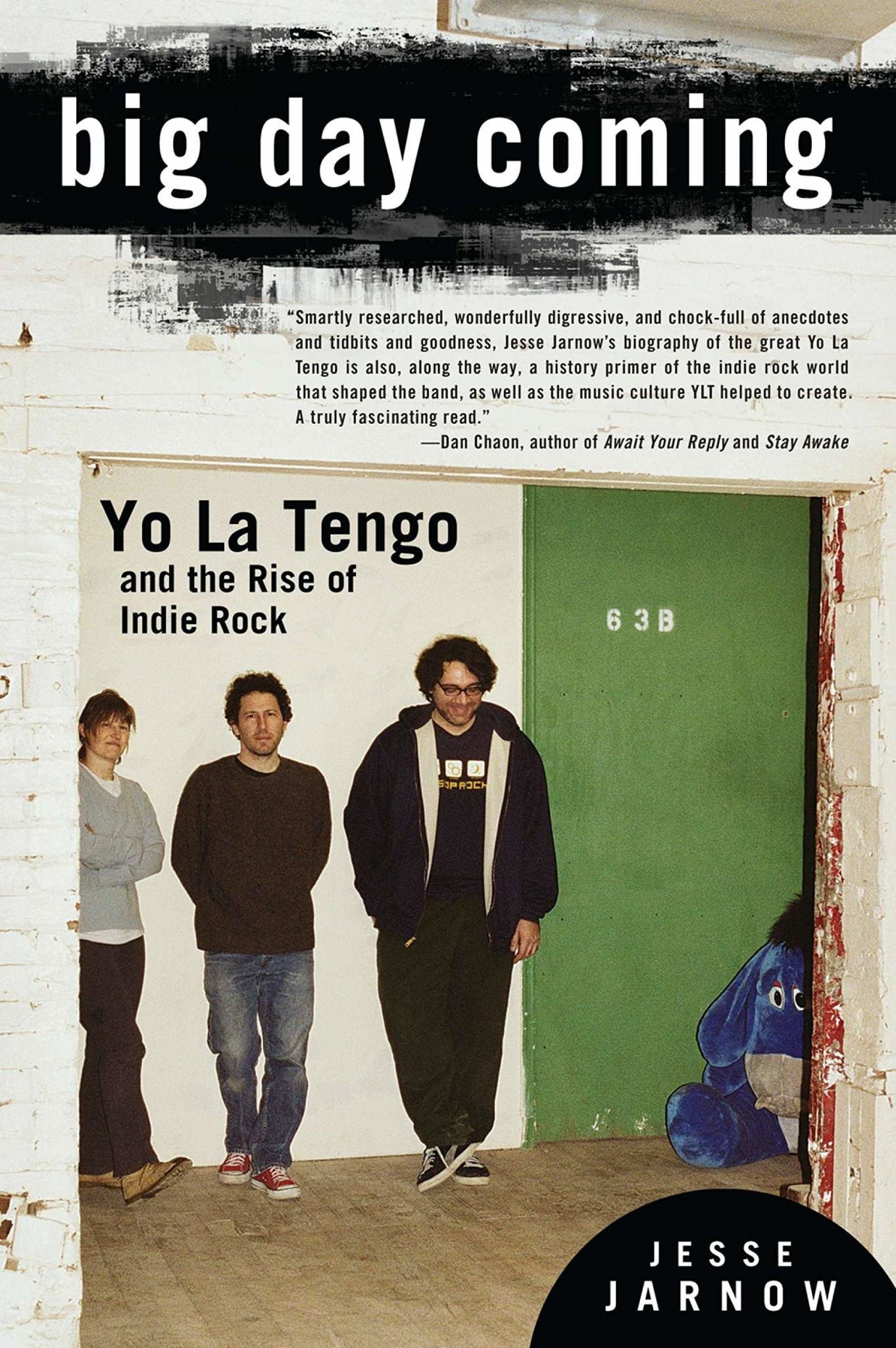 Biographies & Memoirs Big Day Coming: Yo La Tengo And The Rise Of Indie Rock - Jesse Jarnow