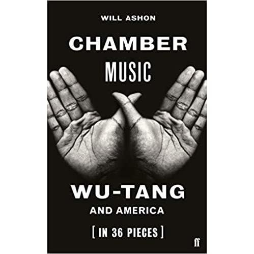 Biographies & Memoirs Chamber Music: Wu-Tang And America [In 36 Pieces] - Will Ashon