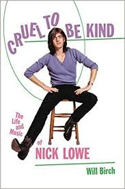 Biographies & Memoirs Cruel To Be Kind: The Life & Music Of Nick Lowe