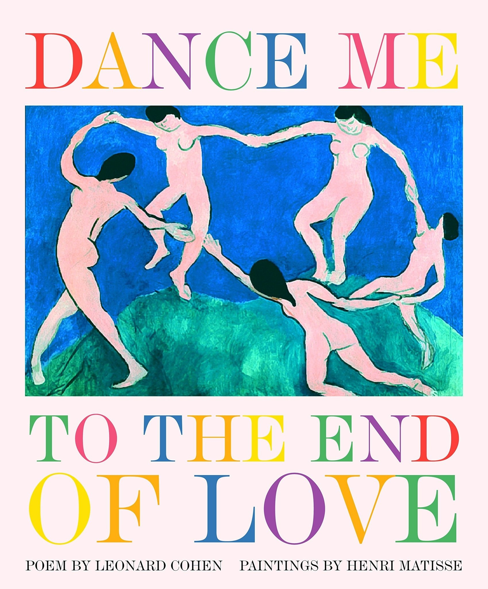 Poetry & Lyrics Dance Me To The End Of Love - Poem by Leonard Cohen, Paintings By Henri Matisse
