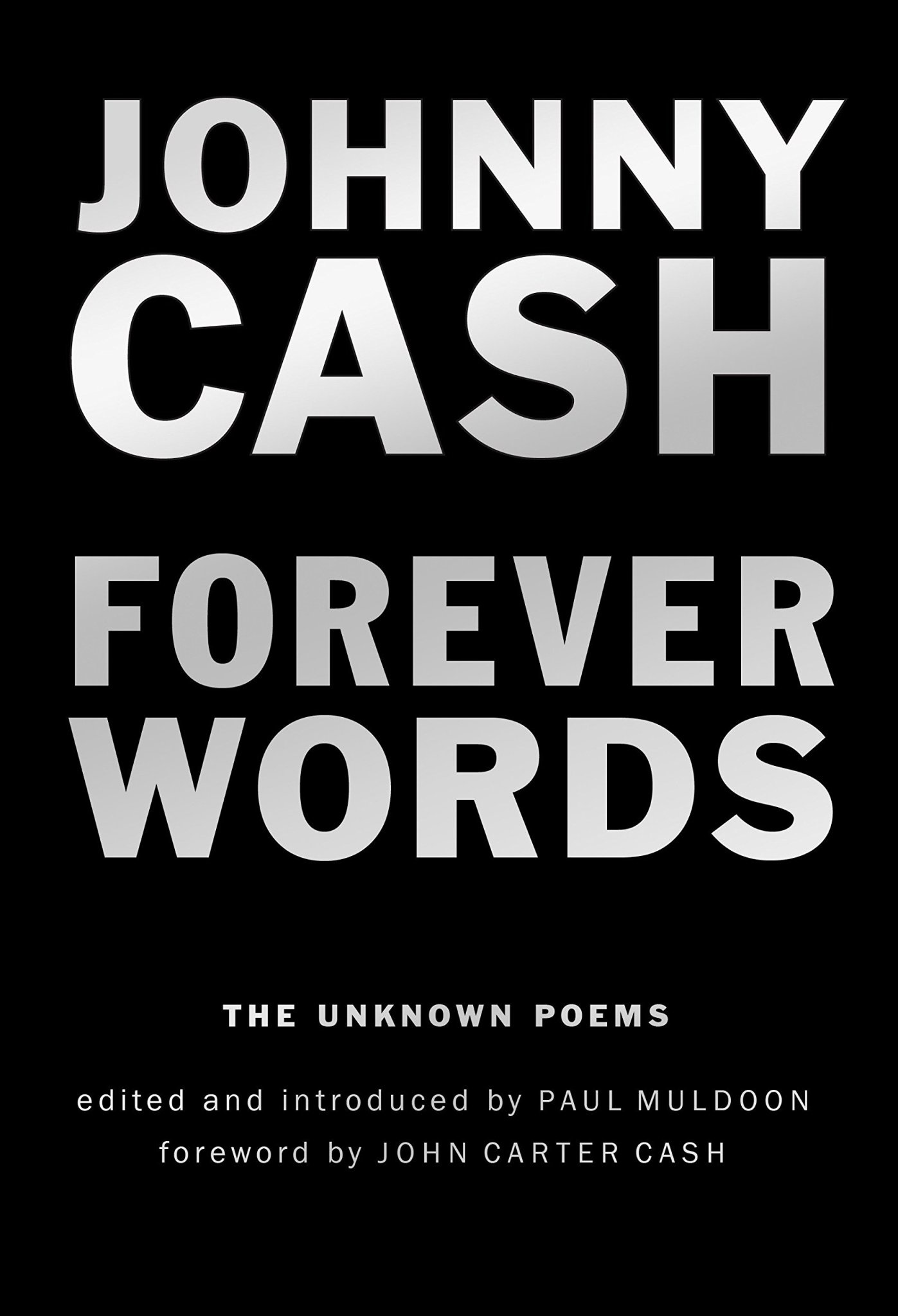 Poetry & Lyrics Forever Words: The Unknown Poems - Johnny Cash