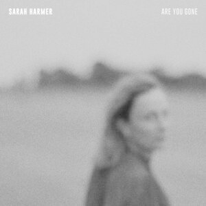Rock/Pop Sarah Harmer - Are You Gone