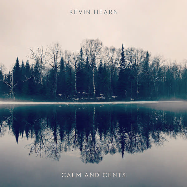 Rock/Pop Kevin Hearn - Calm And Cents