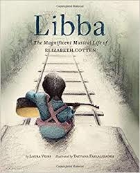 Kids Libba: The Magnificent Musical Life Of Elizabeth Cotten - Laura Veirs