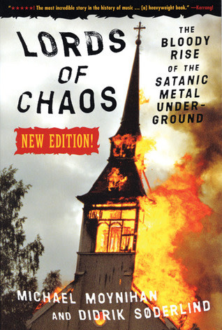 About Music Lords Of Chaos: The Bloody Rise Of The Satanic Metal Underground - Michael Moynihan and Didrik Soderlind