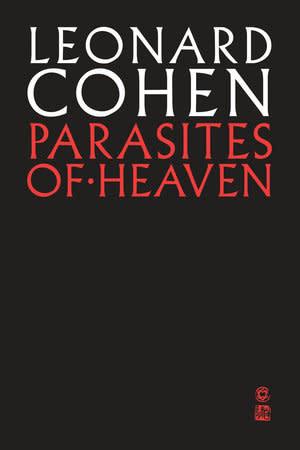 Poetry & Lyrics Parasites Of Heaven - Leonard Cohen