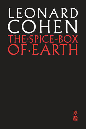 Poetry & Lyrics The Spice-Box Of Earth - Leonard Cohen