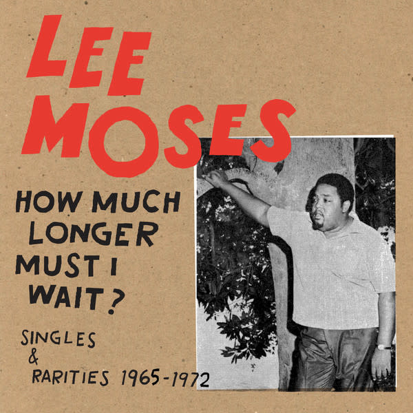 R&B/Soul/Funk Lee Moses - How Much Longer Must I Wait?