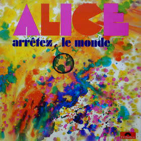 Rock/Pop Alice - Arrêtez Le Monde (Original France Press) (VG+)