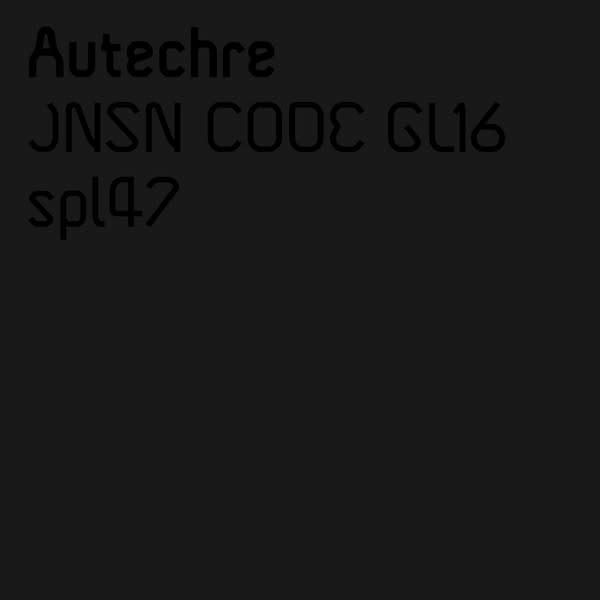 Electronic Autechre - JNSN CODE GL16 / spl47 (NM)
