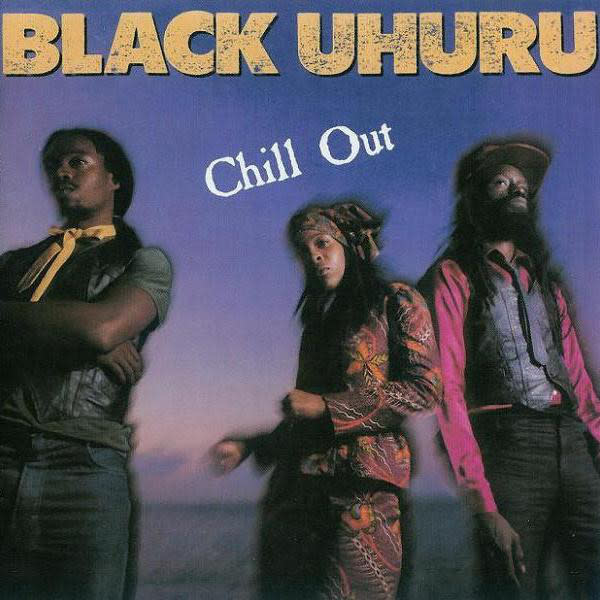 Reggae/Dub Black Uhuru - Chill Out (VG+)