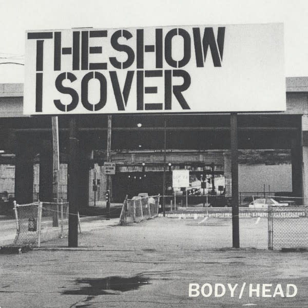 Rock/Pop Body/Head - The Show Is Over (NM)