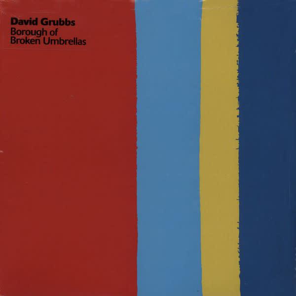 Rock/Pop David Grubbs - Borough Of Broken Umbrellas (NM)