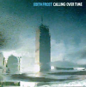 Rock/Pop Edith Frost - Calling Over Time (NM)