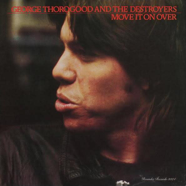 Rock/Pop George Thorogood & The Destroyers - Move It On Over (NM)