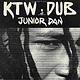 Reggae/Dub Junior Dan - KTW Dub (UK Reissue) (VG++)