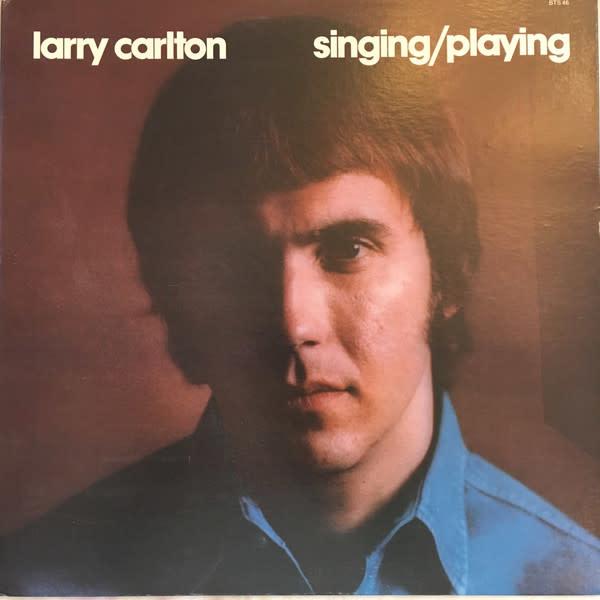 Jazz Larry Carlton - Singing/Playing (VG+)