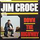Rock/Pop Jim Croce - Down The Highway (VG+)