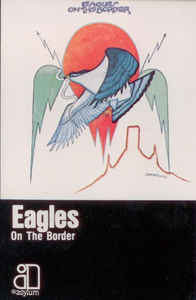 Rock/Pop Eagles - On The Border
