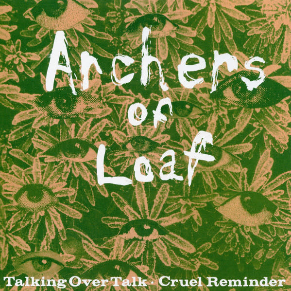 Rock/Pop Archers Of Loaf - Talking Over Talk b/w Cruel Reminder