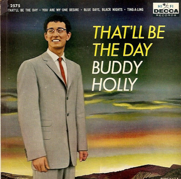 "Rock/Pop Buddy Holly - That'll Be The Day (1958 7"" Canada) (G+, surface noise but plays through; small tear on cover, otherwise VG+ and clean)"