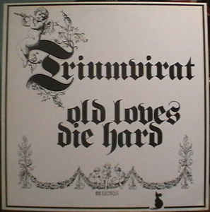 Rock/Pop Triumvirat - Old Loves Die Hard (German Press) (VG+)