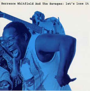 Rock/Pop Barrence Whitfield And The Savages - Let's Lose It (France Pressing) (VG)
