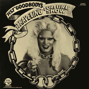 "Experimental ""Fist"" Goodbody - ""Fist"" Goodbody's Traveling Torture Show (Some cover damage, bent corners) (VG)"