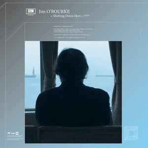 Rock/Pop Jim O'Rourke - Shutting Down Here