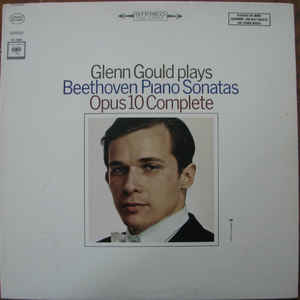 Classical Glenn Gould - Plays Beethoven Piano Sonatas Opus 10 Complete (VG+)