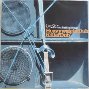 Reggae/Dub Inner Circle & The Fatman Riddim Section - Heavyweight Dub/Killer Dub (VG++)