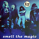 Rock/Pop L7 - Smell The Magic (30th Anniversary Edition)