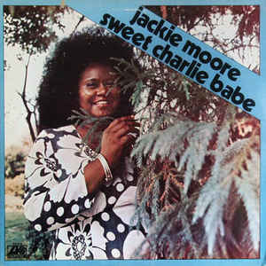 R&B/Soul/Funk Jackie Moore - Sweet Charlie Babe (Hole punch, cover wear, tear on back cover) (VG)