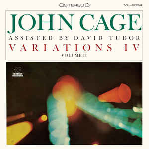 Experimental John Cage And David Tudor - Variations IV Volume II (Clear vinyl)