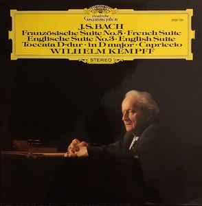 Classical Bach - Franzosiche Suite No. 5, Englische Suite No. 3, Toccata D-Dur, Capriccio - Wilhelm Kempff (VG+)