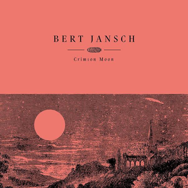 Folk/Country Bert Jansch - Crimson Moon