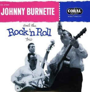 Rock/Pop Johnny Burnette And The Rock 'N Roll Trio - S/T (2008 Reissue) (VG+)