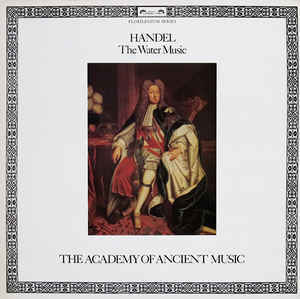 Classical Handel - Water Music - The Academy Of Ancient Music (VG+)