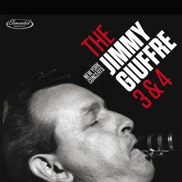 Jazz Jimmy Giuffre - The 3 & 4: New York Concerts