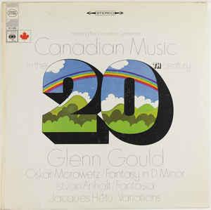 Classical Glenn Gould/Oskar Morawetz/Istvan Anhalt/Jacques Hetu - Canadian Music In The 20th Century (VG+)