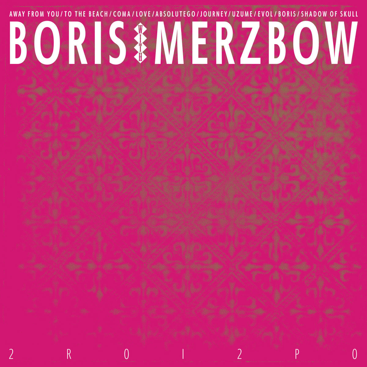 Metal Boris With Merzbow - 2RO12PO (Neon magenta vinyl)