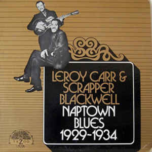 Blues Leroy Carr & Scrapper Blackwell - Naptown Blues 1929-1934 (2018 Reissue) (VG++)