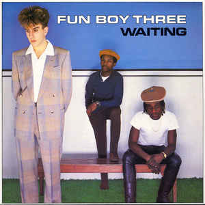 Rock/Pop Fun Boy Three - Waiting (VG)