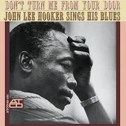Blues John Lee Hooker - Don't Turn Me From Your Door (Speakers Corner, Audiophile)