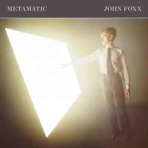 Rock/Pop John Foxx - Metamatic (OG UK press. Light marks and ringwear, doesn't effect play. Corner bend on bottom left of cover, hype sticker on cover) (VG)