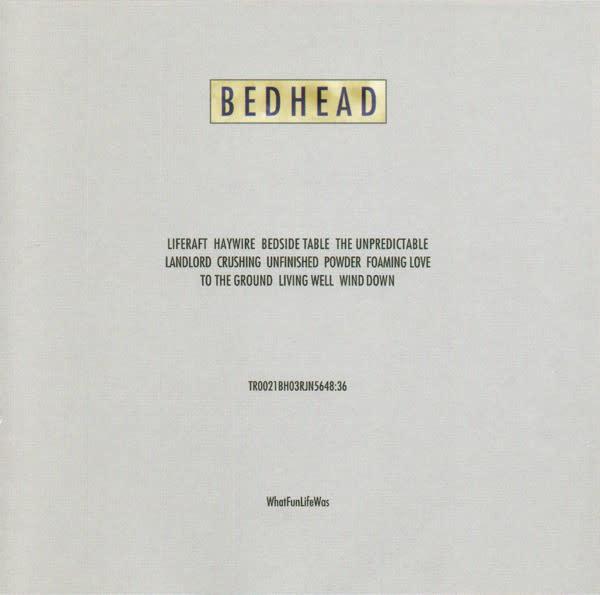 Rock/Pop Bedhead - WhatFunLifeWas