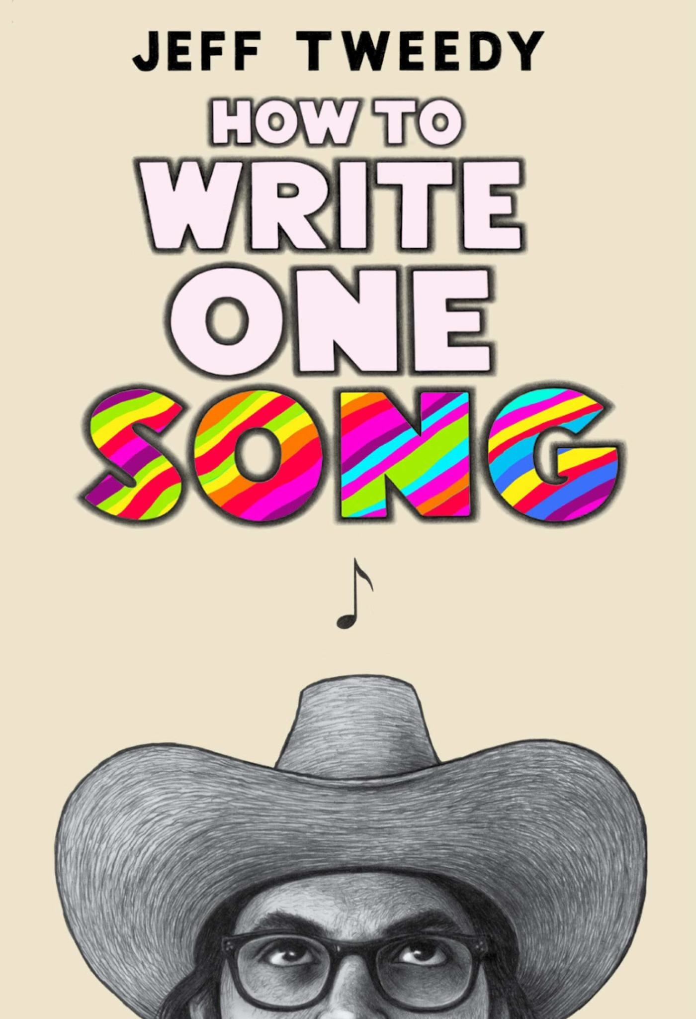 About Music How To Write One Song - Jeff Tweedy