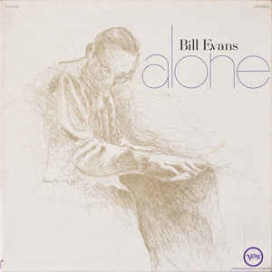 Jazz Bill Evans - Alone (1968 Canadian press. Discolouration on upper right corner of cover. Surface marks on vinyl, some light surface noise) (VG)