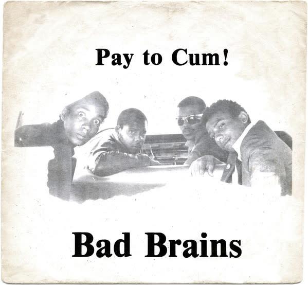 Rock/Pop Bad Brains - Pay to Cum!